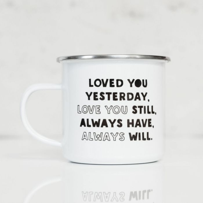 Tasse Métal Loved You Yesterday