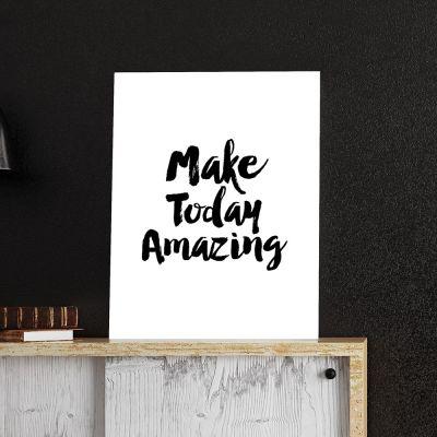 Poster à la carte - Make Today Amazing Poster par MottosPrint