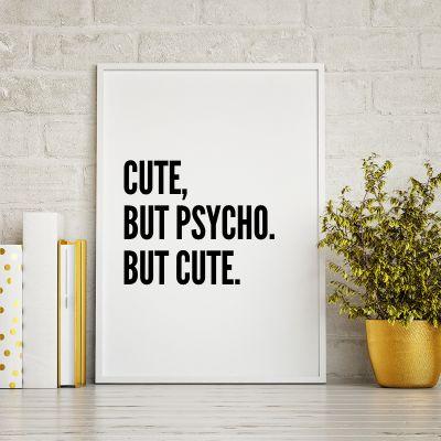 Poster - Cute, But Psycho… Poster par MottosPrint