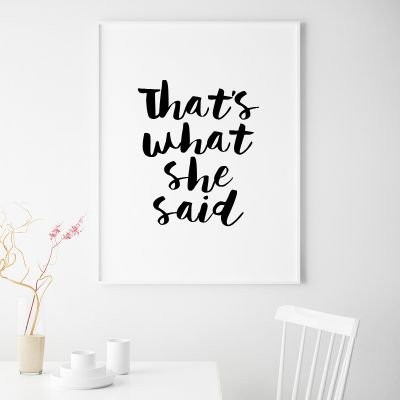 Poster - Thats What She Said Poster par MottosPrint