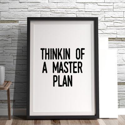 Poster - Thinkin Of A Master Plan Poster par MottosPrint